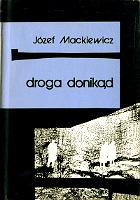 Mackiewicz Droga donikąd donikad Wydawnictwo Baza 1990 k003978 Muzeum Wolnego Słowa www.m-ws.pl/muzeum/